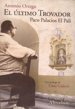EL ULTIMO TROVADOR, PACO PALACIOS EL PALI